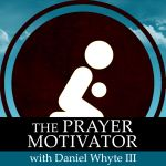 Prayer Motivator Minute #872